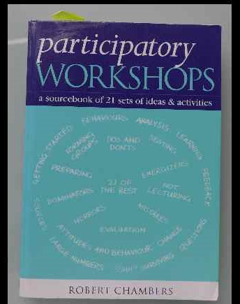 Participatory Workshops by Robert Chambers of the Institute of Development Studies